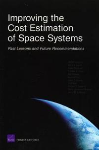 Improving the Cost Estimation Of Space Systems