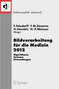 Bildverarbeitung Fur Die Medizin 2012