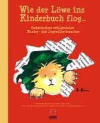 Wie der Löwe ins Kinderbuch flog ...