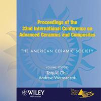 Proceedings of the 32nd International Conference on Advanced Ceramics and C