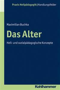 Das Alter: Heil- Und Sozialpadagogische Konzepte