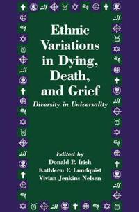 Ethnic Variations in Dying, Death, and Grief
