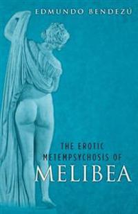 The Erotic Metempsychosis of Melibea