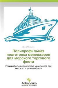 Poliprofil'naya Podgotovka Menedzherov Dlya Morskogo Torgovogo Flota