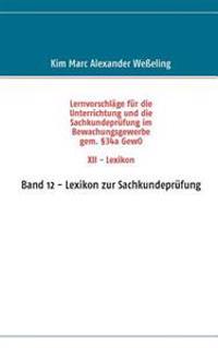 Lernvorschl GE Fur Die Sachkundepr Fung Im Bewachungsgewerbe Gem. 34a Gewo XII - Lexikon