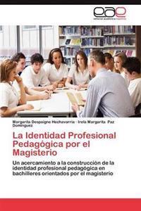 La Identidad Profesional Pedagogica Por El Magisterio