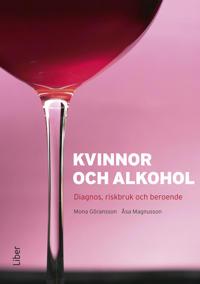 Kvinnor och alkohol : diagnos, riskbruk och beroende