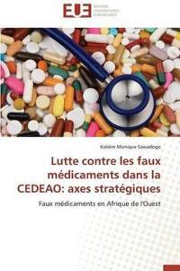 Lutte Contre Les Faux Medicaments Dans La Cedeao: Axes Strategiques