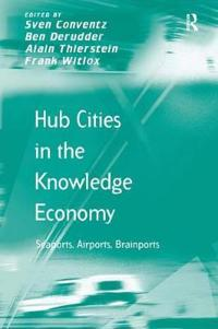 Hub Cities in the Knowledge Economy