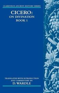 Cicero On Divination. Book 1