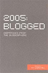 2005 blogged - dispatches from the blogosphere
