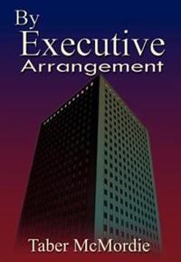 By Executive Arrangement