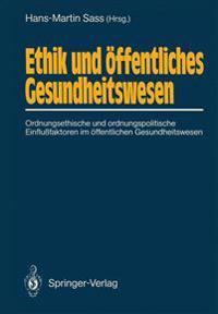 Ethik und Offentliches Gesundheitswesen