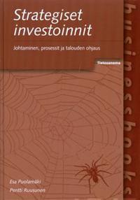 Strategiset investoinnit - johtaminen, prosessit ja talouden ohjaus