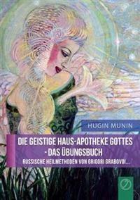 Die Geistige Haus-Apotheke Gottes - Das Ubungsbuch (German Edition)