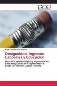 Desigualdad, Ingresos Laborales y Educacion