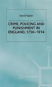 Crime, Policing and Punishment in England, 1750-1914