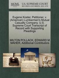 Eugene Koster, Petitioner, V. (American) Lumbermen's Mutual Casualty Company. U.S. Supreme Court Transcript of Record with Supporting Pleadings