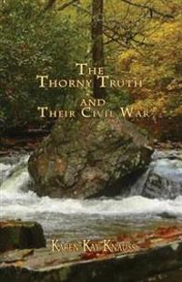 The Thorny Truth and Their Civil War