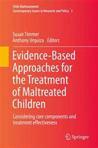 Evidence-Bsed Approaches for the Treatment of Maltreated Children