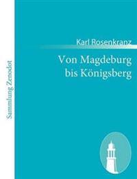 Von Magdeburg Bis K Nigsberg