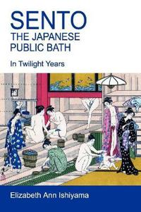 Sento - The Japanese Public Bath