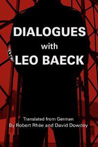 Dialogues With Leo Baeck