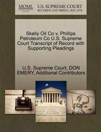 Skelly Oil Co V. Phillips Petroleum Co U.S. Supreme Court Transcript of Record with Supporting Pleadings