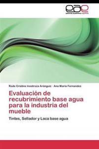 Evaluacion de Recubrimiento Base Agua Para La Industria del Mueble