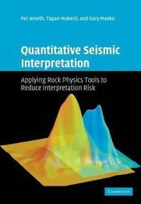 Quantitative Seismic Interpretation: Applying Rock Physics Tools to Reduce Interpretation Risk