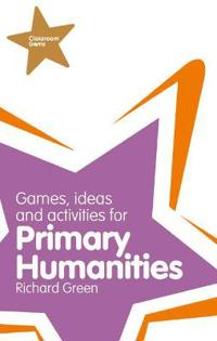 Games, Ideas & Activities for Primary Humanities