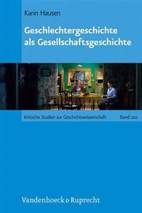 Geschlechtergeschichte ALS Gesellschaftsgeschichte