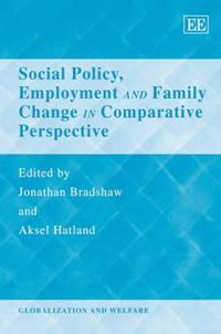 Social Policy, Employment and Family Change in Comparative Perspective