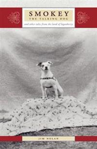 Smokey the Talking Dog and Other Tales from the Land of the Loganberry