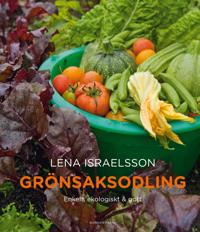 Grönsaksodling : enkelt, ekologiskt & gott