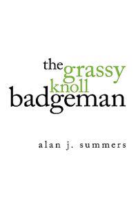 The Grassy Knoll Badgeman