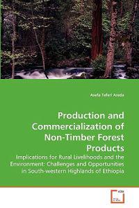 Production and Commercialization of Non-Timber Forest Products