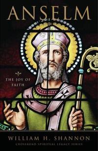 Anselm - the joy of faith