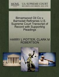 Birnamwood Oil Co V. Barnsdall Refineries U.S. Supreme Court Transcript of Record with Supporting Pleadings