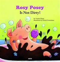 Rosy Posey Is Not Dirty  - Virginie Hanna  Christel Desmoineaux - böcker (9782733819470)     Bokhandel