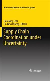Supply Chain Coordination under Uncertainty