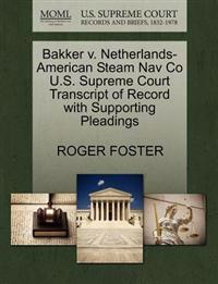 Bakker V. Netherlands-American Steam Nav Co U.S. Supreme Court Transcript of Record with Supporting Pleadings