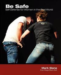 Be Safe: Self Defense for Women in the Real World