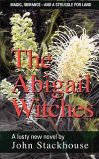 The Abigail Witches: Magic, Romance and a Fight to Save Land in an Australian Setting