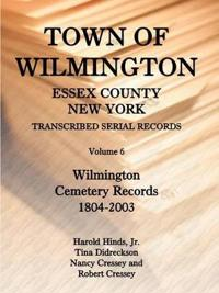 Town of Wilmington, Essex County, New York: Transcribed Serial Records