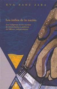Los indios de la nacion / The Indians of the nation