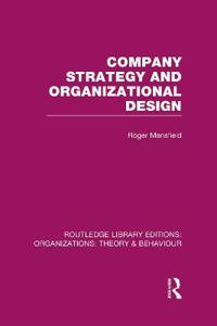 Company Strategy and Organizational Design