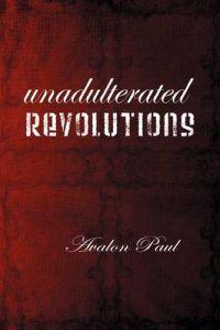 Unadulterated Revolutions