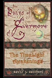 The Ruins of Evermore: The Timelight Awakenings