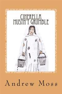 Cinerella Mustn't Grumble